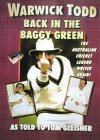 Warwick Todd: Back In The Baggy Green: The Australian Cricket Legend Writes Again!