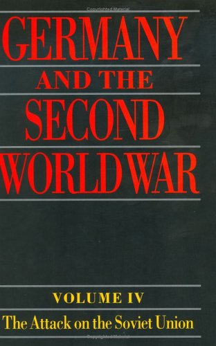 Germany and the Second World War: Volume IV: The Attack on the Soviet Union