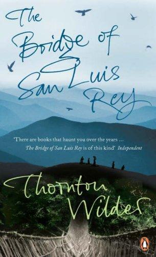 The Bridge of San Luis Rey by Thornton Wilder