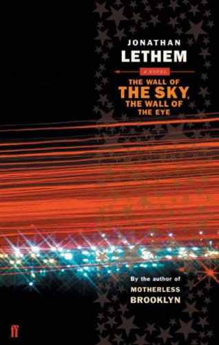 Ebook The Wall of the Sky, the Wall of the Eye by Jonathan Lethem read!