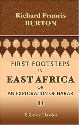 First Footsteps in East Africa, or an Exploration of Harar Volume Two