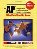 The Ap Comparative Government And Politics Examination: What You Need To Know, Second Edition