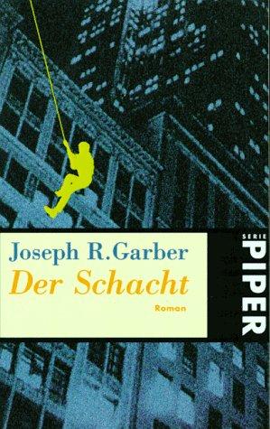 Der Schacht by Joseph R. Garber