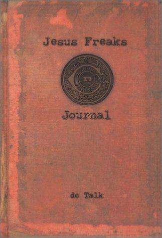 Jesus Freaks: A Journal