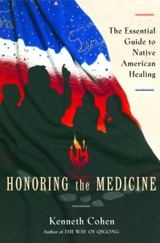 Honoring The Medicine The Essential Guide To Native American