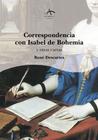 Correspondencia con Isabel de Bohemia