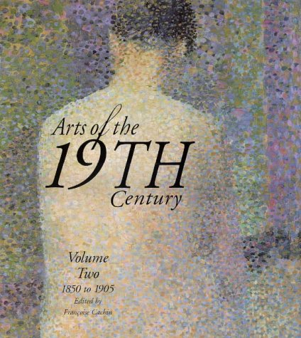 Arts of the 19th Century: Vol. 2, 1850 to 1905