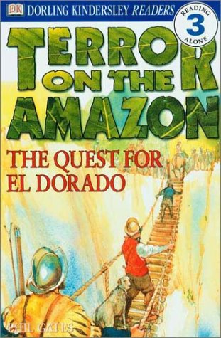 Terror on the Amazon: The Quest for El Dorado (DK Readers)