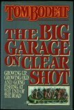 The Big Garage on Clear Shot: Growing Up, Growing Old, and Going Fishing at the End of the Road