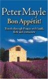 Bon Appetit!: Travels with knife,fork & corkscrew through France