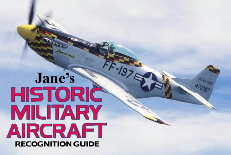 Jane's Historic Military Aircraft Recognition Guide by Bernard Ireland
