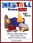 Clip & Tell Some More Bible Stories