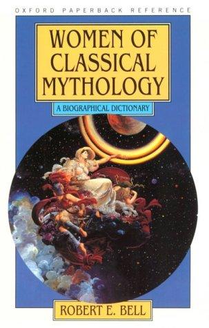 Women Of Classical Mythology by Robert E. Bell