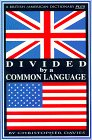 Divided by a Common Language: A British/American Dictionary PLUS
