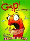 Gasp!: The Breathtaking Adventures of A Fish Left Home Alone