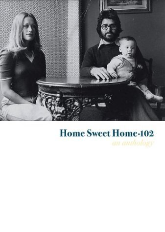 Home Sweet Home 102: An Anthology