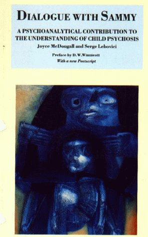 Dialogue With Sammy: A Psychoanalytical Contribution to the Understanding of Child Psychosis