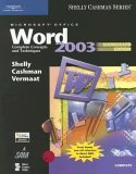 Microsoft Office Word 2003: Complete Concepts And Techniques, Course Card Edition (Shelly Cashaman Series)