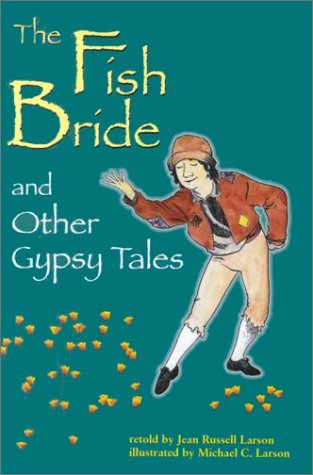 The Fish Bride and Other Gypsy Tales