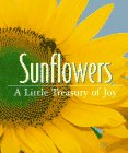 Sunflowers: A Little Treasury Of Joy