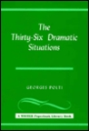 The Thirty Six Dramatic Situations by Georges Polti