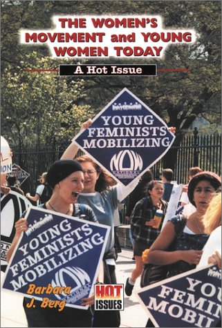 the-women-s-movement-and-young-women-today-a-hot-issue-hot-issues