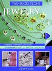 Jewelry Two Books In One: Projects to Practice  Inspire * Techniques to Adapt to Suit Your Own Designs