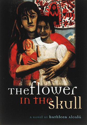 The Flower in the Skull by Kathleen Alcalá