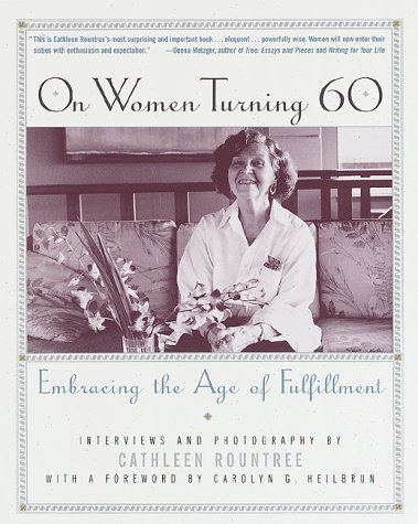 On Women Turning 60: Embracing the Age of Fulfillment
