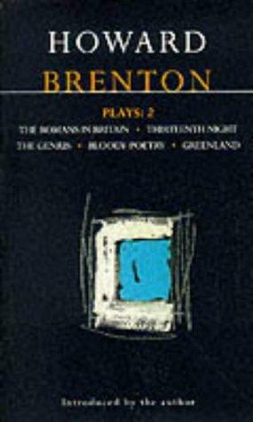 Plays 2: The Romans in Britain / Thirteenth Night / The Genius / Bloody Poetry / Greenland
