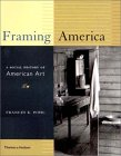Framing America: A Social History Of American Art