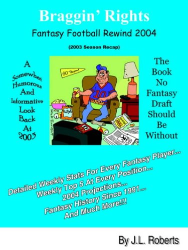 Braggin' Rights: Fantasy Football Rewind 2004 (2003 Season Recap