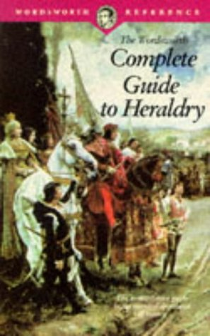 The Wordsworth Complete Guide To Heraldry by Arthur Charles Fox-Davies