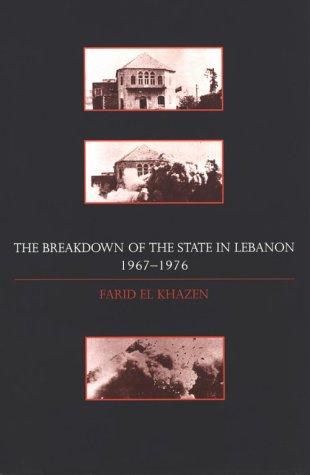 Ebook The Breakdown of the State in Lebanon 1967-1976 by Farid El-Khazen DOC!