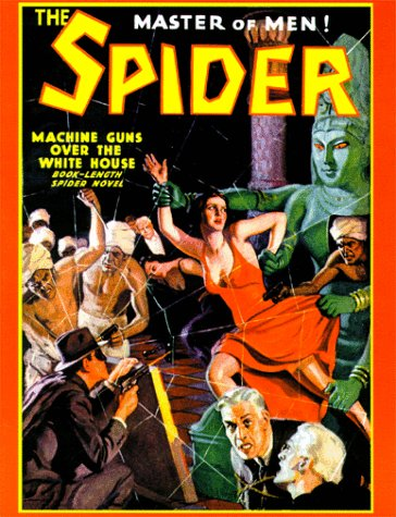 The Spider, Master of Men! #48: Machine Guns Over the White House