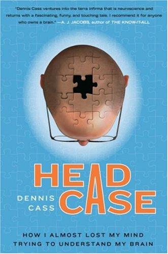 Head Case by Dennis Cass