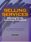 Selling Services: Marketing For The Consulting Professional (Psi Successful Business Library)