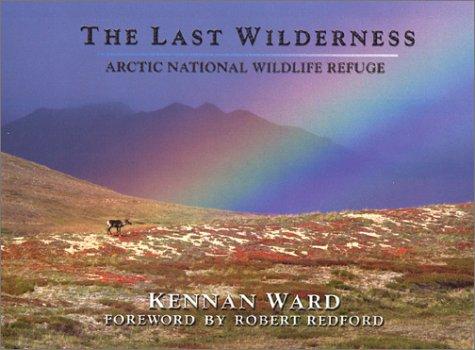 The Last Wilderness: Arctic National Wildlife Refuge