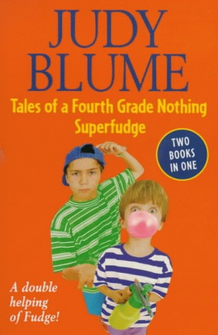 Tales Of A Fourth Grade Nothing; [And], Superfudge