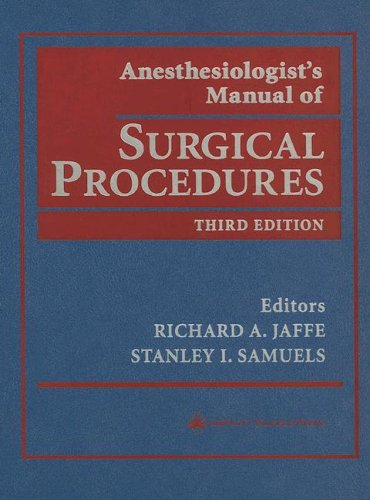 anesthesiologist s manual of surgical procedures by richard a jaffe rh goodreads com Military Surgical Procedure Outpatient Surgical Procedure Process