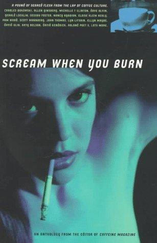 Scream When You Burn by Rob Cohen
