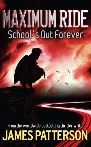 School's Out - Forever by James Patterson