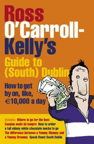 Ross O'carroll Kelly's Guide To South Dublin: How ...