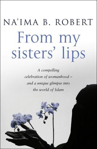 From My Sisters' Lips by Na'ima B. Robert