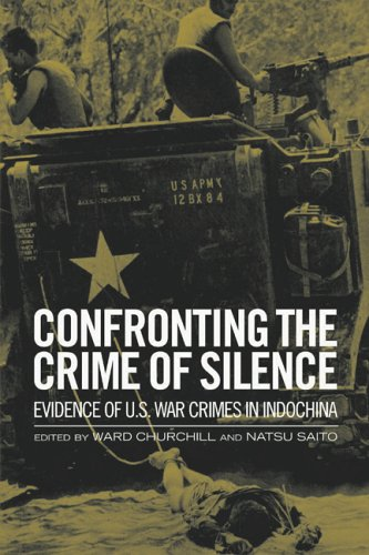 Confronting The Crime Of Silence: Evidence Of U.S. War Crimes In Indochina