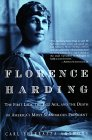 Florence Harding: The First Lady, The Jazz Age, And The Death Of America's Most Scandalous President