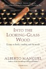 Into the Looking-Glass Wood: Essays on Books, Reading, and the World