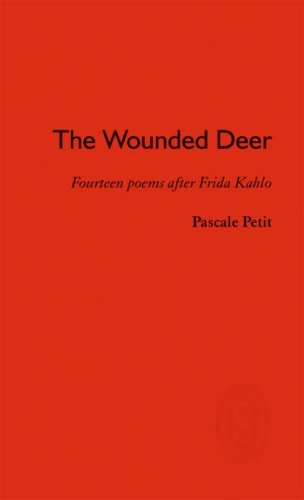 The Wounded Deer: Fourteen Poems After Frida Kahlo