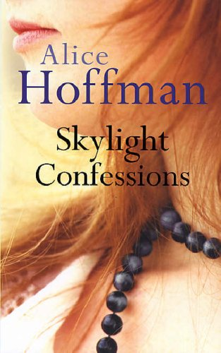 Skylight Confessions By Alice Hoffman Pdf