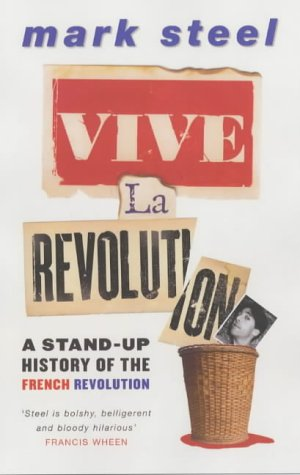 Vive La Revolution by Mark Steel